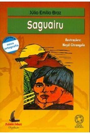 Saguairu - Col. Tirando de Letra - 15ª Ed. 2009 - Conforme a Nova Ortografia - - Braz,Julio Emilio pdf epub