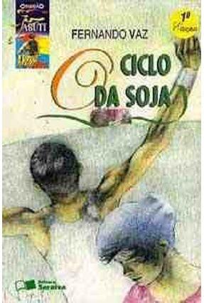 Edição antiga - O Ciclo da Soja - Col. Jabuti - Vaz,Fernando pdf epub