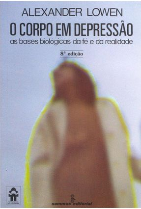 O Corpo em Depressao-as Bases Biologicas da - Lowen,Alexander pdf epub