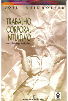 Trabalho Corporal Intuitivo - Abord Reichiana - Neidhoefer,Loil | Hoshan.org