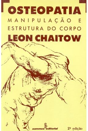 Osteopatia -Manipulacao e Estrutura do Corpo - Chaitow,Leon | Tagrny.org