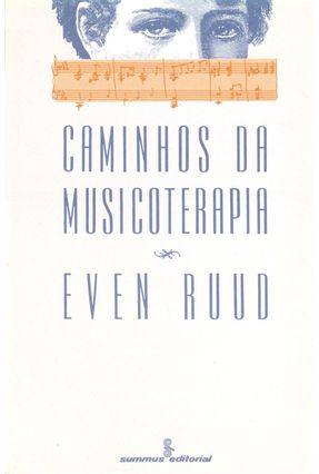 Caminhos da Musicoterapia - Ruud,Even | Nisrs.org