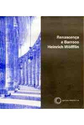 Renascença e Barroco - Col Styllus 7 - Wolfflin,Heinrich   Tagrny.org