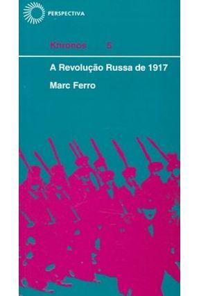 A Revolucao Russa de 1917 - Col. Khronos 5 - Ferro,Marc | Hoshan.org