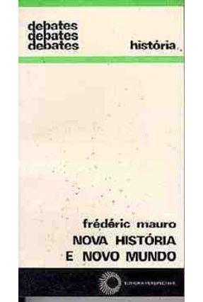Nova Historia e Novo Mundo - Col. Deb.13 - Mauro,Frederic | Hoshan.org