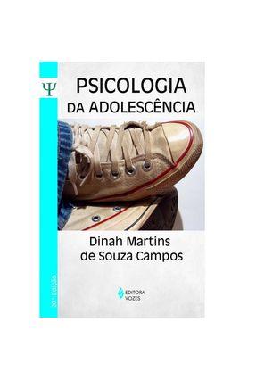 Psicologia da Adolescência - Campos,Dinah Martins de Souza | Nisrs.org