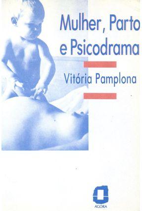 Mulher; Parto e Psicodrama - Pamplona,Vitoria pdf epub