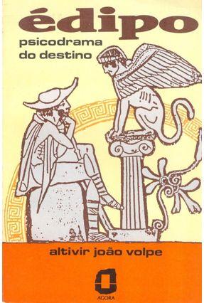 Edipo - Psicodrama do Destino - Volpe,Altivir Joao | Hoshan.org