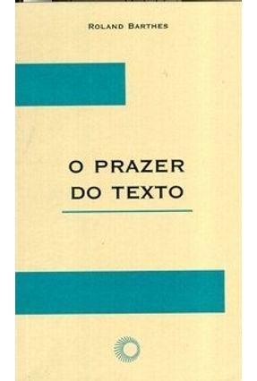 O Prazer do Texto - Col. Elos - Barthes,Roland | Nisrs.org