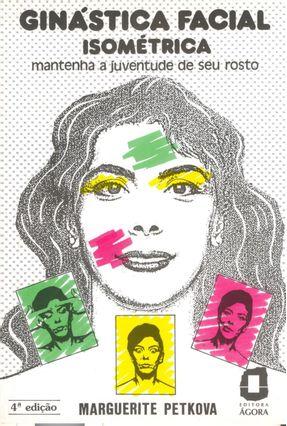 Ginastica Facial Isometrica - Petkova,Marguerite   Hoshan.org