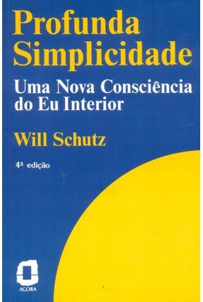 Profunda Simplicidade: Uma Nova Conc do Eu In - Schutz,William Carl pdf epub