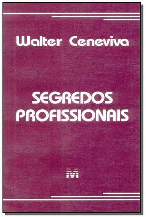 Segredos Profissionais - Ceneviva,Walter | Hoshan.org