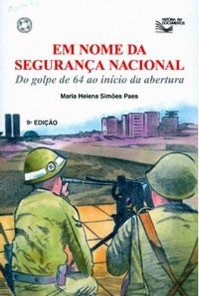 Em Nome da Segurança Nacional - Col. História em Documentos - Paes,Maria Helena Simoes | Hoshan.org