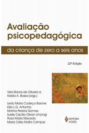 Avaliacao Psicopedagogica da Crianca de 0-6 - Oliveira,Vera Barros de | Tagrny.org