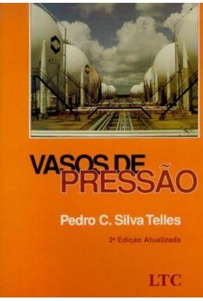 Vasos de Pressão - 2ª Ed. 1996 - Telles,Pedro Carlos da Silva   Hoshan.org