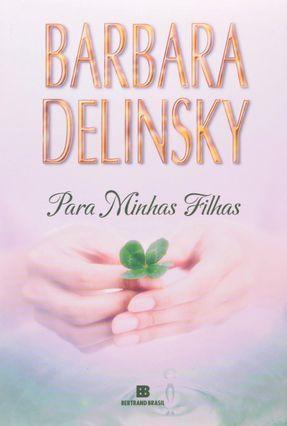 Para Minhas Filhas - Delinsky,Barbara | Hoshan.org