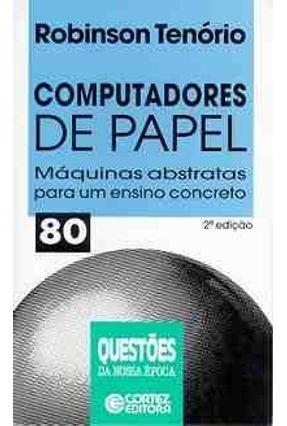 Computadores de Papel 80 - Col Questoes Epoca - Tenorio,Robinson Moreira   Hoshan.org