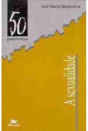 A Sexualidade - Monteoliva,Jose Maria pdf epub