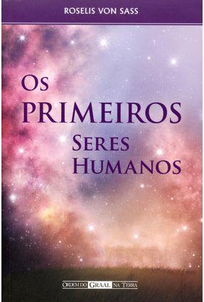 Os Primeiros Seres Humanos - Sass,Roselis Von | Tagrny.org