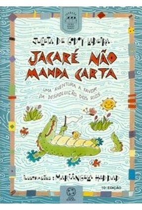 Jacaré Não Manda Carta - Col. Todo Mundo Junto - Ladeira,Julieta de Godoy | Nisrs.org