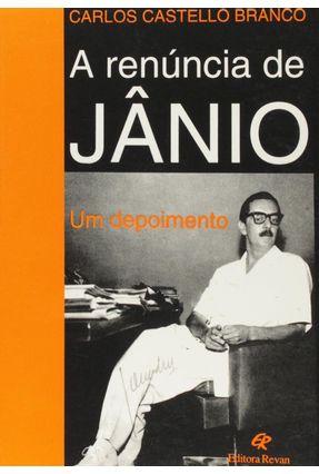 A Renuncia De Janio - Um Depoimento - Branco,Carlos Castello pdf epub