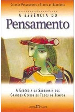 A Essência do Pensamento - A Arte De Viver - Editora Martin Claret pdf epub