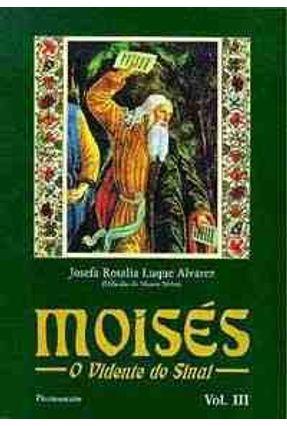 Moises - O Vidente do Sinai Vol III - Alvarez,Josefa Rosalia Luque pdf epub