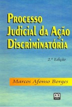 Processo Judicial da Acao Discriminatoria - Borges,Marcos Afonso   Tagrny.org