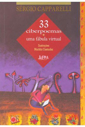 33 Ciberpoemas e uma Fabula Virtual - Capparelli,Sergio pdf epub