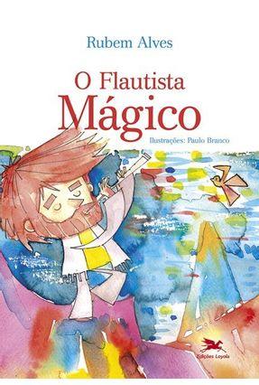 O Flautista Magico - Alves,Rubem | Hoshan.org