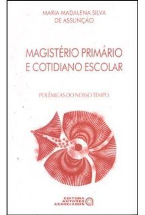 Magistério Primário e Cotidiano Escolar - Assuncao,M. M. | Hoshan.org