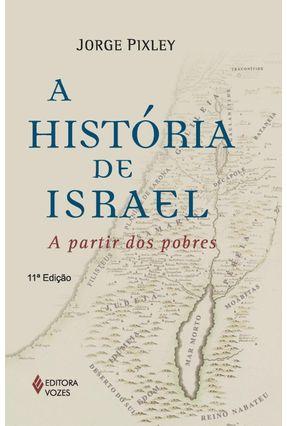 A Historia de Israel a Partir dos Pobres - Pixley,Jorge | Tagrny.org