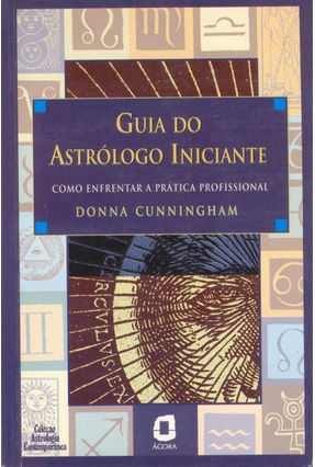 Guia do Astrologo Iniciante - Cunningham,Donna   Tagrny.org