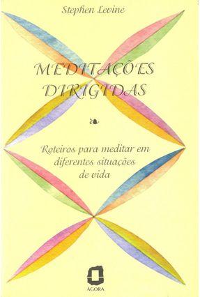 Meditacoes Dirigidas - Levine,Stephen | Nisrs.org