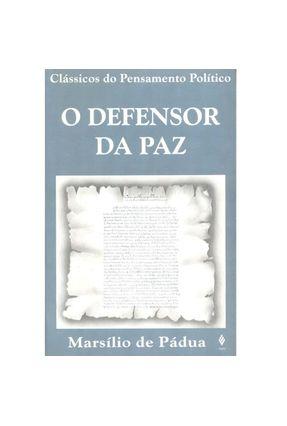 O Defensor da Paz - Padua,Marsilio de   Nisrs.org