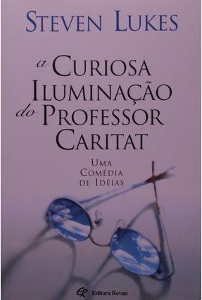 A Curiosa Iluminacao do Professor Caritat - Lukes,Steven pdf epub