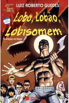 Lobo, Lobão, Lobisomem - Col. Jabuti - Conforme A Nova Ortografia - Guedes,Luiz Roberto pdf epub