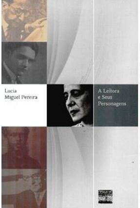 A Leitora e seus Personagens - Pereira,Lucia Miguel pdf epub
