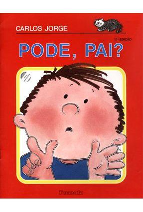 Pode, Pai? - Conforme a Nova Ortografia - Jorge,Carlos   Nisrs.org