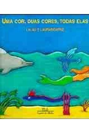 Uma Cor, Duas Cores, Todas Elas - Vários Autores | Nisrs.org