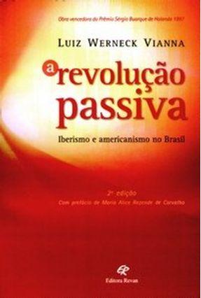 A Revolução Passiva - Vianna,Luiz Werneck   Tagrny.org