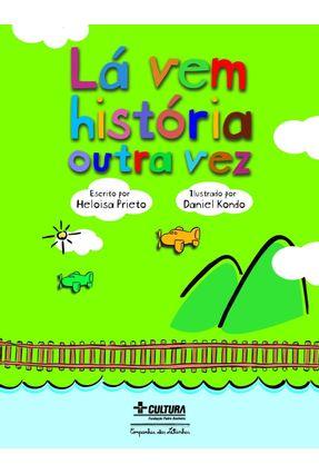 Lá Vem História Outra Vez - Prieto,Heloisa pdf epub