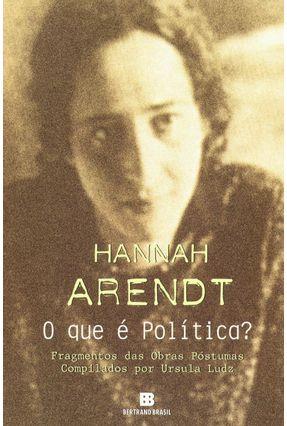O que É Política ? - Arendt,Hannah   Tagrny.org