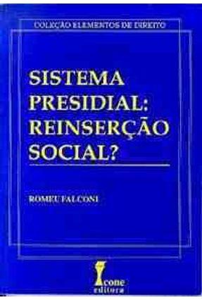 Sistema Presidial : Reinsercao Social ? - Falconi,Romeu pdf epub