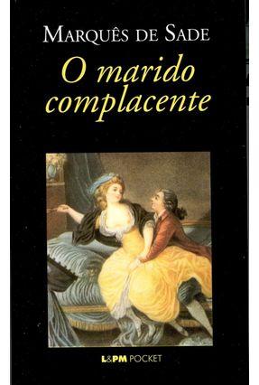O Marido Complacente - Pocket / Bolso - Sade,Marques de | Hoshan.org