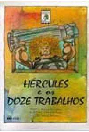 Hércules e Os Doze Trabalhos - Col. Aventuras Mitológicas - Bernardino,Adriana   Tagrny.org