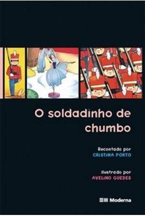 O Soldadinho de Chumbo - Classicos Infantis - Guedes,Avelino | Nisrs.org