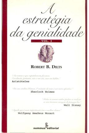 A Estrategia da Genialidade Vol. 1 - Aristóteles, Mozart; Sherlock Holmes,disney - Dilts,Robert pdf epub