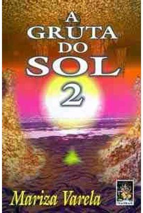 A Gruta do Sol 2 - Varela,Marisa | Tagrny.org