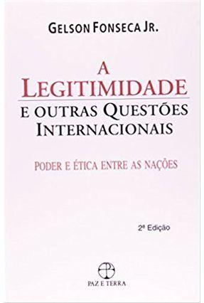 A Legitimidade e Outras Questões Internacionais - Fonseca Jr,Gelson pdf epub